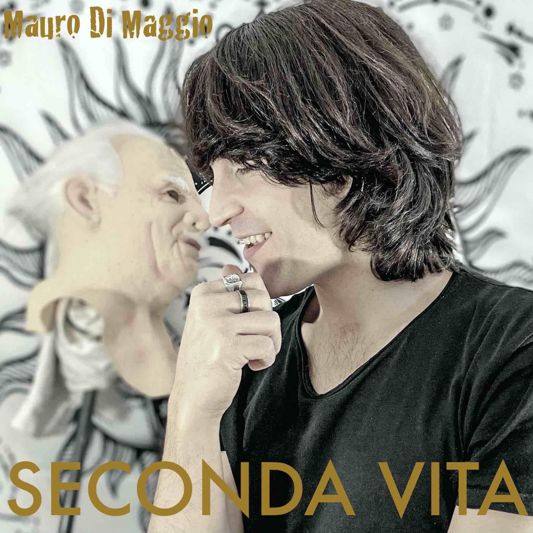 """Esce oggi in digitale """"Seconda Vita"""", il nuovo singolo di Mauro di Maggio"""