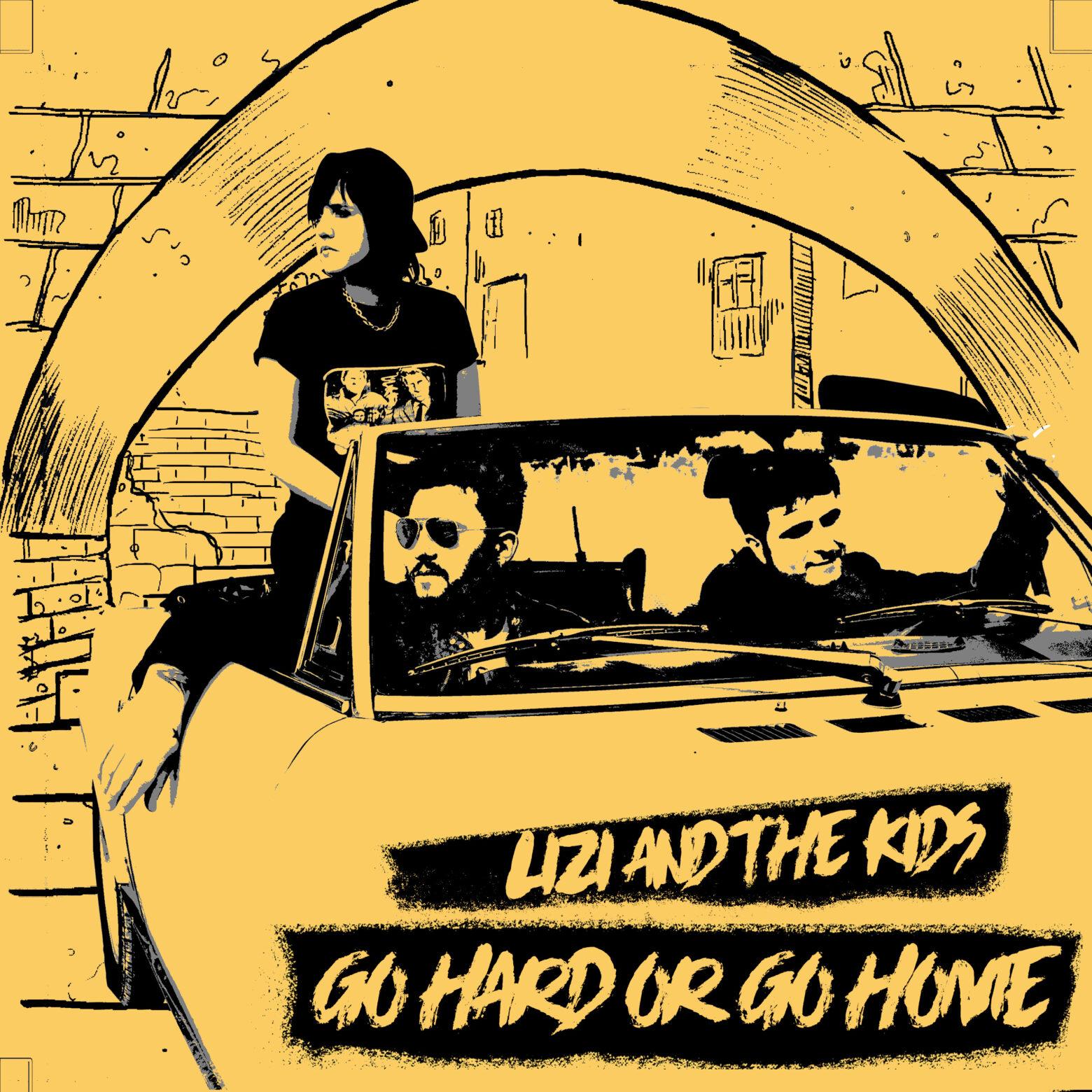 LIZI AND THE KIDS   GO HARD OR GO HOME   E' IL NUOVO SINGOLO ANTICIPAZIONE DEL PROSSIMO LAVORO IN STUDIO DEL TRIO PUNK ROCK