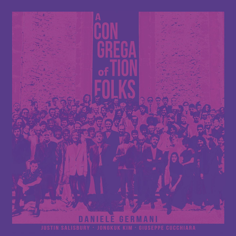 Il Sassofonista e Compositore Daniele Germani pubblicherà il suo album di debutto A Congregation of Folks il 26 Marzo 2021 con GleAM Records