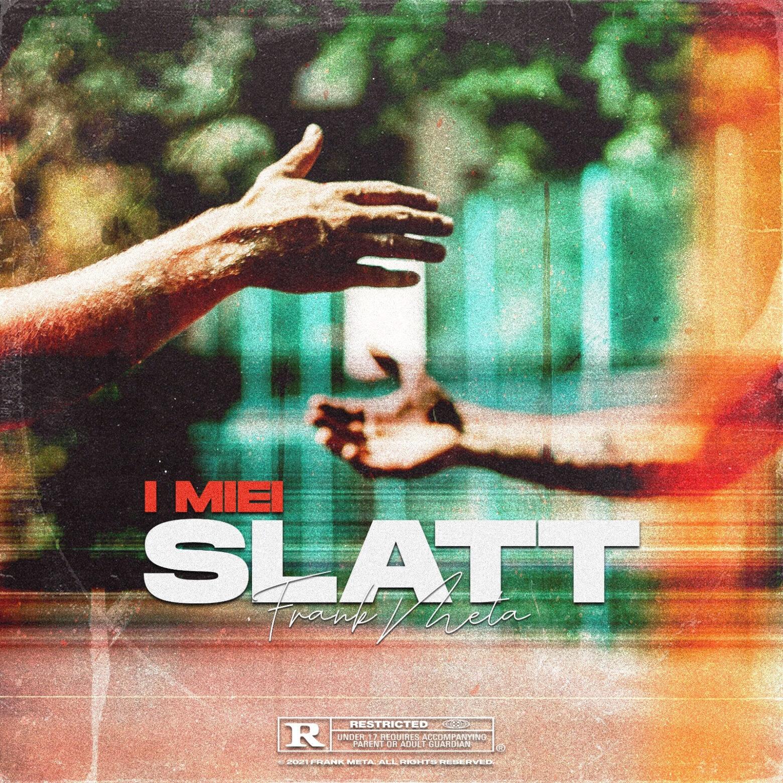 """È uscito in radio e su tutte le piattaforme digitali il nuovo singolo di Frank Meta, """"I MIEI SLATT"""""""