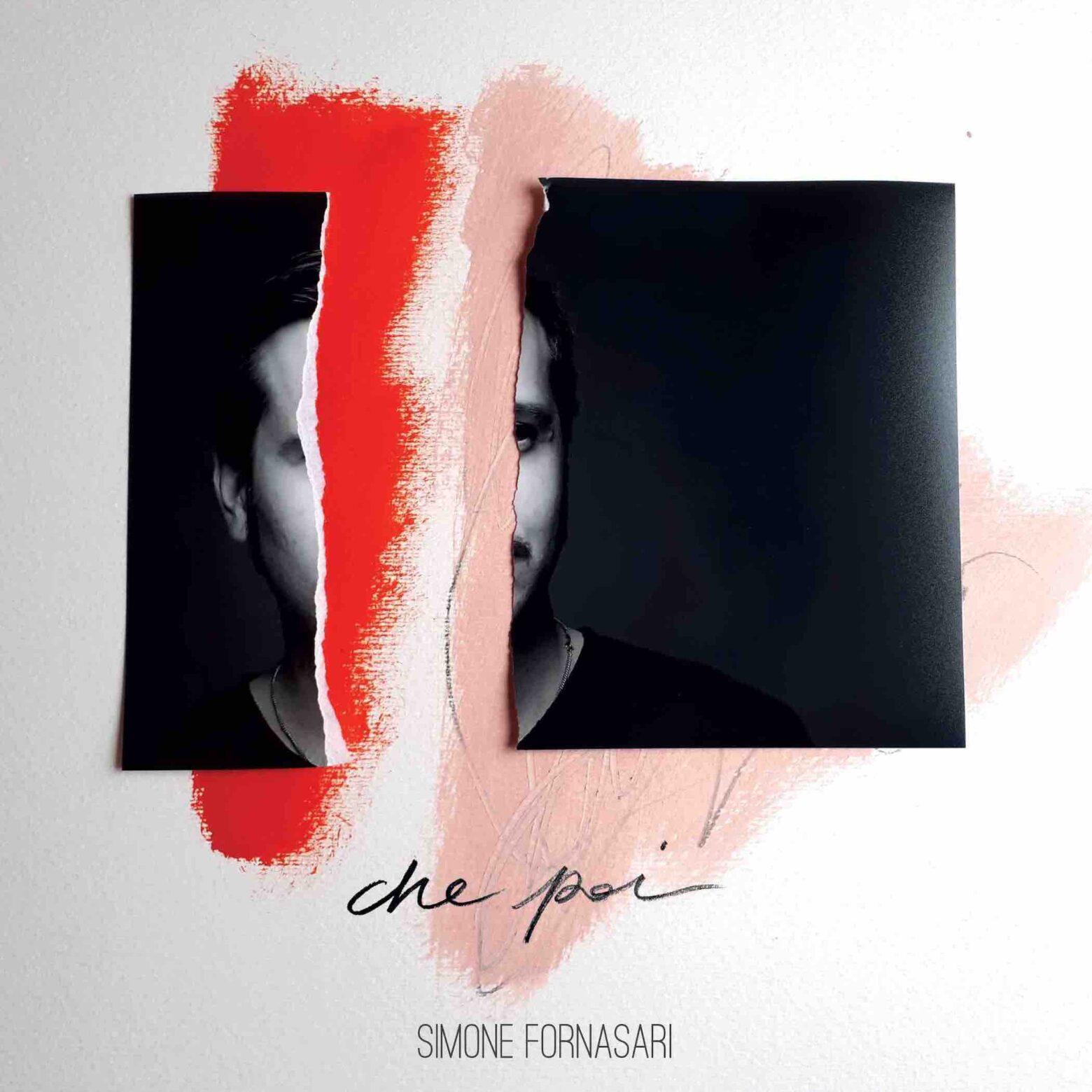 """SIMONE FORNASARI ESCE OGGI IL NUOVO EP """"CHE POI"""" accompagnato dal singolo """"Con i piedi per terra"""""""